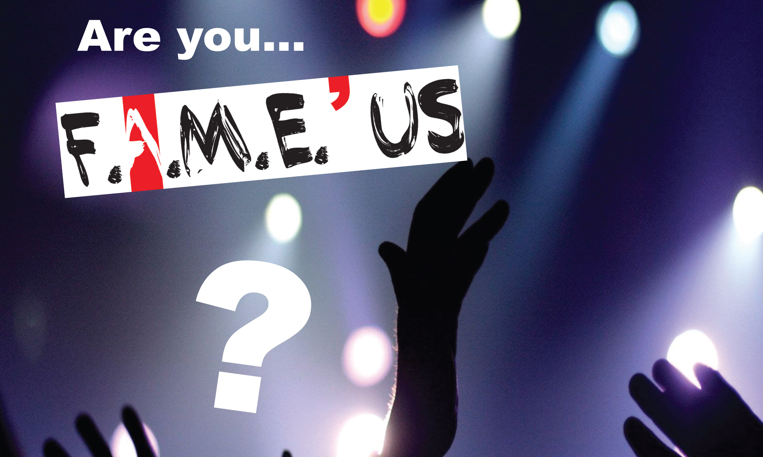 Are you FAME'US?